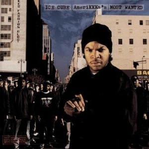 Ice Cube (1990) - AMERIKKKA'S MOST WANTED